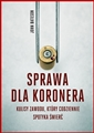 SPRAWA DLA KORONERA <br>(The Education of a Coroner)