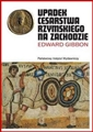 UPADEK CESARSTWA RZYMSKIEGO NA ZACHODZIE  <br>(The History of Decline and Fall of the Roman Empire)