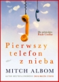 PIERWSZY TELEFON Z NIEBA<BR>(The First Phone Call from Heaven)