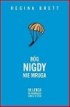 BOG NIGDY NIE MRUGA <br>(God Never Blinks. 50 Lessons for Life's Little Dreamers)