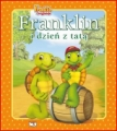 FRANKLIN I DZIEN Z TATA <br>(Franklin's Day with Dad)