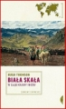 BIALA SKALA W glab krainy Inow <br>(The White Rock: An Exploration of the Inca Heartland)