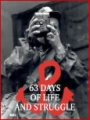 63 DAYS OF LIFE AND STRUGGLE<br>Introduction by Andrzej Krzysztof Kunert