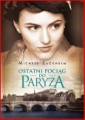 OSTATNI POCIAG DO  PARYZA <br>(The Last Train to Paris)
