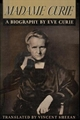 MADAME CURIE A BIOGRAPHY OF MARIE CURIE