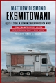 EKSMITOWANI Nedza i zysk w jednym z amerykanskich miast (Evicted: Poverty and Profit in the American City)