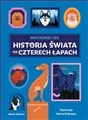 HISTORIA SWIATA NA CZTERECH LAPACH (The History of the World in Fifty Dogs)