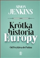 KROTKA HISTORIA EUROPY Od Peryklesa do Putina (A Short History of Europe: From Pericles to Putin)