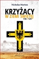 KRZYZACY W ZIEMI SWIETEJ 1190-1291 (The Teutonic Knights in the Holy Land, 1190-1291)