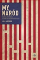 MY NAROD Nowa historia Stanow Zjednoczonych (These Truths: A History of the United States)