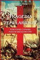 TRAGEDIA TEMPLARIUSZY <br>(The Tragedy of the Templars)