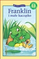 FRANKLIN I MALE KACZATKO <br>(Franklin and the Duckling)