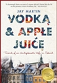 VODKA & APPLE JUICE <br>Travels of an Undiplomatic Wife in Poland