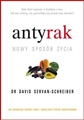 ANTYRAK. NOWY STYL ZYCIA <br>(Anticancer. A New Way of Life)