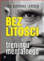 BEZ LITOSCI Poznaj moc treningu mentalnego <br>(Hell Week: Seven Days to Be Your Best Self)
