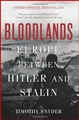 BLOODLANDS <br>Europe Between Hitler and Stalin