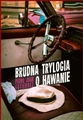 BRUDNA TRYLOGIA O HAWANIE <br>(Dirty Havana Trilogy: A Novel)