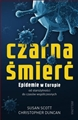 CZARNA SMIERC Epidemie w Europie od sredniowiecza do czasow wspolczesnych (Return of the Black Death: The World's Greatest Serial Killer)