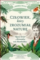CZLOWIEK KTORY ZROZUMIAL NATURE (The Invention of Nature: Alexander von Humboldt's New World)
