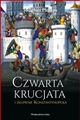 CZWARTA KRUCJATA I ZLUPIENIE KONSTANTYNOPOLA <br>(The Fourth Crusade and the Sack of Constantinople)
