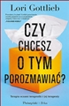 CZY CHCESZ O TYM POROZMAWIAC? (Maybe You Should Talk to Someone)