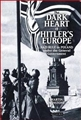 THE DARK HEART OF HITLER'S EUROPE: NAZI RULE IN POLAND UNER THE GENERAL GOVERNMENT