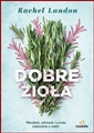DOBRE ZIOLA Mlodosc zdrowie i uroda czerpane z roslin <br>(Superherbs. The Best Adaptogens to Reduce Stress and Improive Health, Beauty and Wellness)