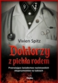 DOKTORZY Z PIEKLA RODEM Przerazajace swiadectwo nazistowskich eksperymentow na ludziach (Doctors from Hell: The Horrific Account of Nazi Experiments on Humans)