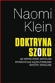 DOKTRYNA SZOKU (The Shock Doctrine. The Rise of Disaster Capitalism)