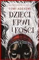 DZIECI KRWI I KOSCI (Children of Blood and Bone)