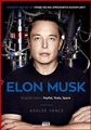 ELON MUSK Biografia tworcy PayPala, Tesli, SpaceX <br>(Elon Musk Tesla, SpaceX, and the Quest for a Fantastic Future)