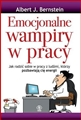EMOCJONALNE WAMPIRY W PRACY <br>(Emotional Vampires at Work)