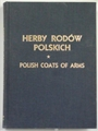 HERBY RODOW POLSKICH <br>(Polish Coats of Arms)