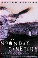 THE NOONDAY CEMETERY AND OTHER STORIES, translated from the Polish by Bill Johnston