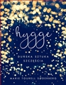 HYGGE DUNSKA SZTUKA SZCZESCIA <br>(Hygge: The Danish Art of Happiness)