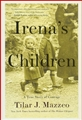 IRENA'S CHILDREN The Extraordinary Story of the Woman Who Saved 2,500 Children from the Warsaw Ghetto