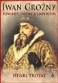 IWAN GROZNY Krwawy tworca Imperium (Ivan the Terrible)