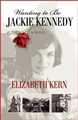 WANTING TO BE JACKIE KENNEDY <br>A Novel