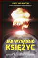 JAK WYSADZIC KSIEZYC I INNE SZALONE POMYSLY SZPIEGOW WOJSKOWYCH I NAUKOWCOW (Nuking the Moon: And Other Intelligence Schemes and Military Plots Left on the Drawing Board)