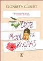 JEDZ MODL SIE KOCHAJ (Eat, Pray, Love: One Woman's Search for Everything Across Italy, India and Indonesia)