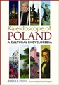 KALEIDOSCOPE OF POLAND <br>A Cultural Encyclopedia