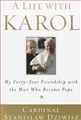 A LIFE WITH KAROL My Forty - Year Friendship with the Man who Became Pope - in English
