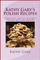 KATHY GARY'S POLISH RECIPES: Complete Set of Kathy's Polish Recipe Books