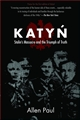 KATYN <br>Stalin's Massacre and the Triumph of Truth