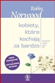 KOBIETY KTORE KOCHAJA ZA BARDZO (Women Who Love Too Much)