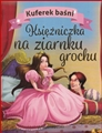 KSIEZNICZKA NA ZIARNKU GROCHU (The Princess and The Pea)