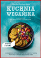 KUCHNIA WEGANSKA Przewodnik po produktach zastepczch <br> (The Complete Guide to Vegan Food Substitutions)