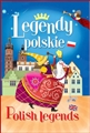 LEGENDY POLSKIE / POLISH LEGENDS <br>Bilingual Book