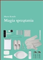 MAGIA SPRZATANIA <br>(The Life-Changing Magic of Tidying)