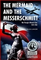THE MERMAID AND THE MESSERSCHMITT<br>War Through a Woman's Eyes